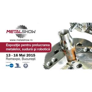 metal show. Peste o luna incepe METAL SHOW - Expozitie internationala pentru prelucrarea metalelor, scule de precizie, sudura si robotica