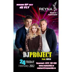 dj project. DJ Project Feat Adela Popescu concerteaza la Reyna Club, Vineri 24 Februarie!