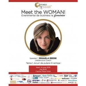 """Jocuri de putere in echipe"" cu Mihaela Reese, Leadership Coach, speaker la Meet the WOMAN!"