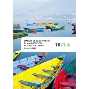 editia a iv-a. Manual de bune practici in resurse umane, editia a IV-a, 2013