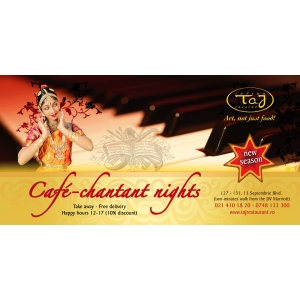 cafe chantant. Belle Epoque, o editie speciala Cafe Chantant, Sambata la Taj Restaurant!