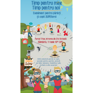 Timp pentru mine - Timp pentru noi! Eveniment pentru părinți și copii SUPER-eroi